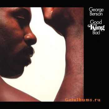 George Benson - Good King Bad (1975)