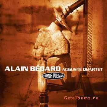 Alain Bedard Auguste Quartet - Homos Pugnax (2011)