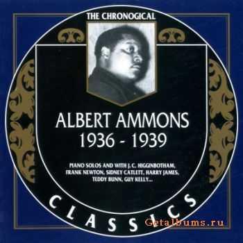 Albert  Ammons - The Chronological Classics, 2 Albums
