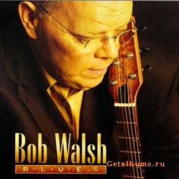 Bob Walsh - Blues (2002)