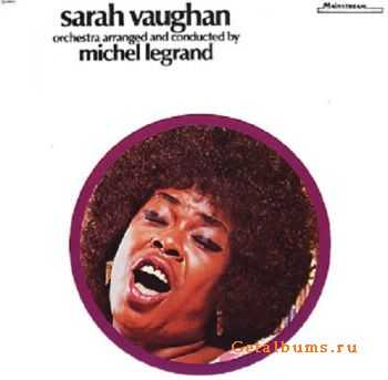 Sarah Vaughan - With The Michel Legrand Orchestra (1972)