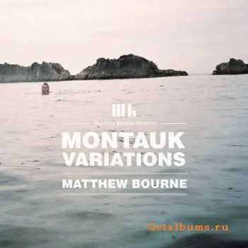 Matthew Bourne - Montauk Variations (2012)