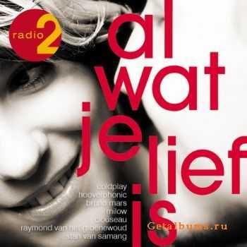VA - Radio 2: Al Wat Je Lief Is (2012)
