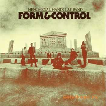 The Phenomenal Handclap Band - Form & Control (2012)