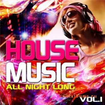 VA - House Music All Night Long Vol. 1 (2011)