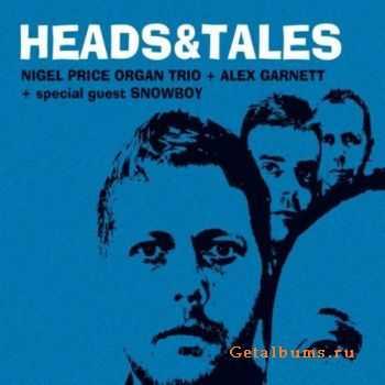 Nigel Price Organ Trio & Alex Garnett � Heads & Tales (feat. Snowboy) (2011)