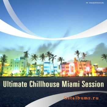VA - Ultimate Chillhouse Miami Session (2012)