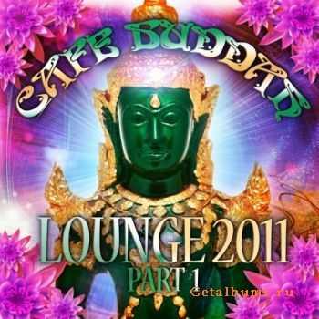 VA - Cafe Buddah Lounge 2011 Vol 1 (Flavoured Chill Out Player From Sarnath Bodh Gaya & Kushinagara)(2011)