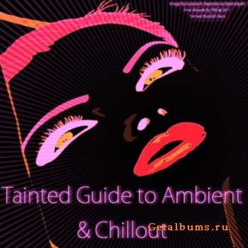 VA - Tainted Guide To Ambient & Chillout (2011)