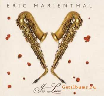 Eric Marienthal - It's Love (2012)