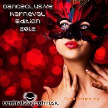 VA - Danceclusive Karneval Edition 2012 (2012)