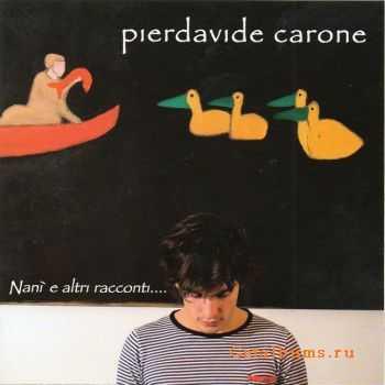 Pierdavide Carone - Nani E Altri Racconti (2012)