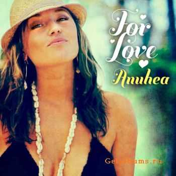 Anuhea � For Love (2012)
