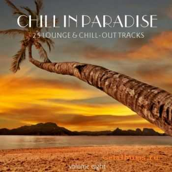 VA - Chill In Paradise Vol 8-25 Lounge & Chill Out Tracks (2012)