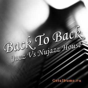 VA - Back To Back Jazz Vs Nujazz House (2011)