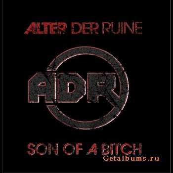 Alter Der Ruine - Son Of A Bitch (2011)