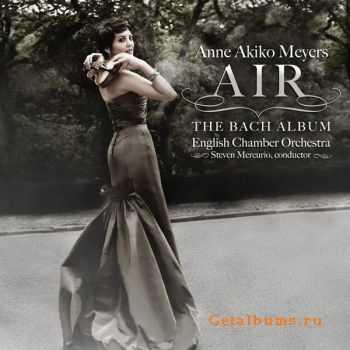 Anne Akiko Meyers, English Chamber Orchestra & Steven Mercurio - Air - The Bach Album (2012)