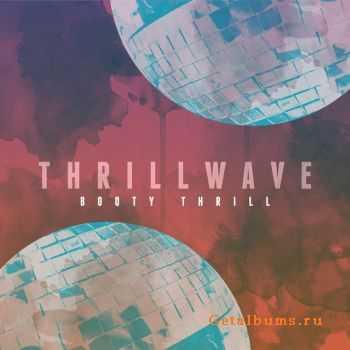 Booty Thrill - Thrillwave (2012)