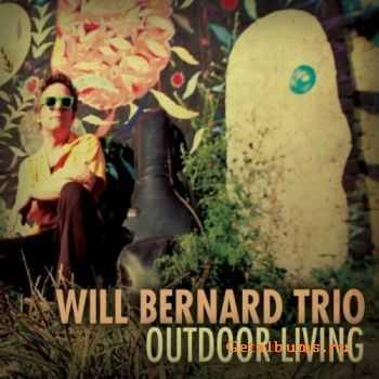 Will Bernard Trio - Outdoor Living (2012)