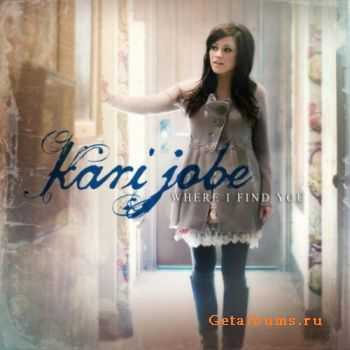 Kari Jobe - Where I Find You (2012)