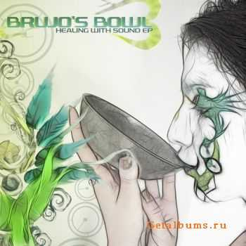 Brujo's Bowl – Healing With Sound (2011)