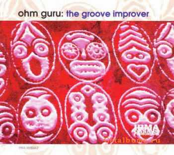 Ohm Guru - The Groove Improver (1995)