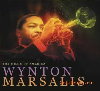 Wynton Marsalis - The Music of America (2012)