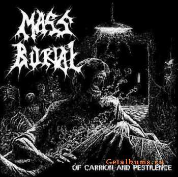 Mass Burial - Of Carrion And Pestilence (2012)