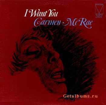 Carmen McRae - I Want You (1972)