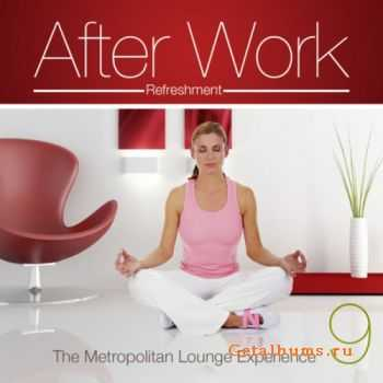 VA - After Work Refreshment Vol.9(The Metropolitan Lounge Experience) (2011)