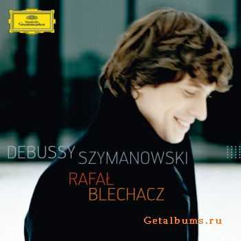 Rafal Blechacz - Debussy & Szymanowski (2012)