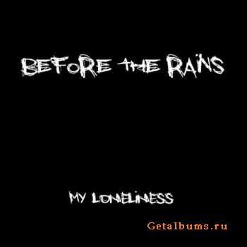 Before The Rains - My Loneliness (2012)