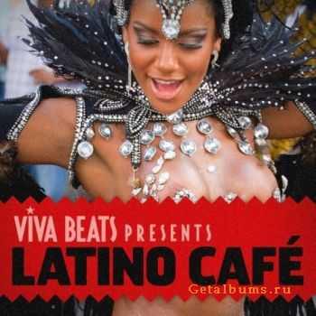 VA - Viva! Beats Presents Latino Cafe (2012)