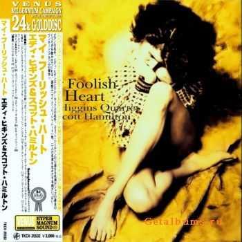 Eddie Higgins Quartet - My Foolish Heart (2005)