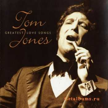 Tom Jones - Greatest Love Songs (2003)