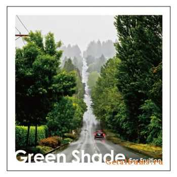 Green Shade - For Fruition (2012)