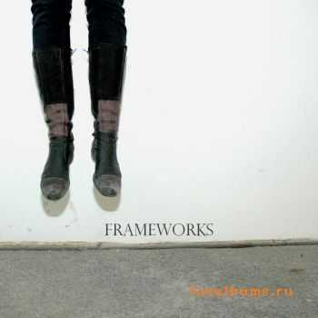 Frameworks - Every Day Is The Same (2011)