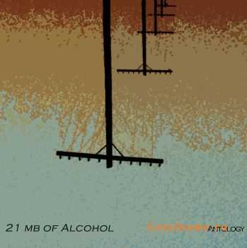21 mb of Alcohol - Antology (2012)