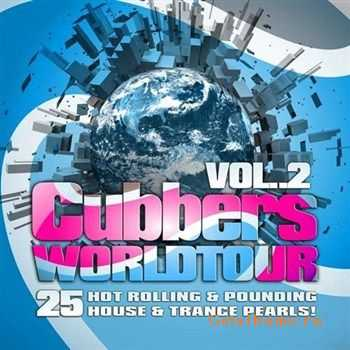 Clubbers Worldtour Vol.2 (25 Hot Rolling Pounding House & Trance Pearls) (2011)