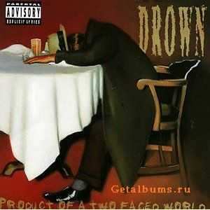 Drown - Product Of A Two Faced World (Re-Release) (1999)