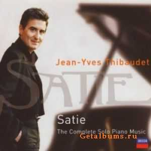 Jean-Yves Thibaudet - Erik Satie - The Complete Solo Piano Music  (2003)
