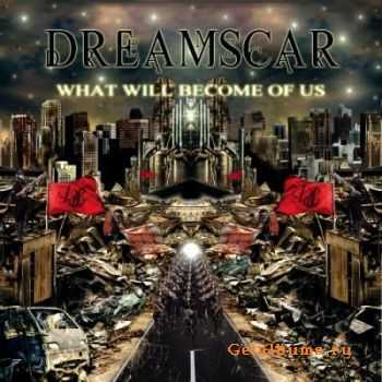 DreamScar - What Will Become Of Us (2012)