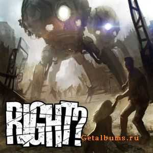 Right? - Throw Your Gauntlets Down! (2012)