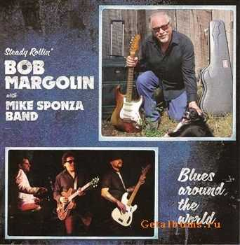 Bob Margolin with Mike Sponza Band - Blues Around the World (2012)