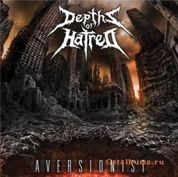 Depths Of Hatred - Aversionist (2012)