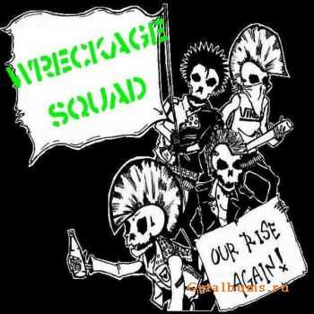 Wreckage Squad - Our Rise Again! (2010)