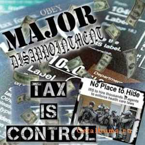 Major Dissapointment  -  Tax is Control  (2012)
