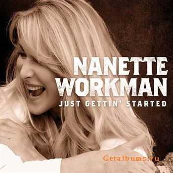 Nanette Workman - Just Gettin' Started (2012)