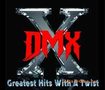DMX - Greatest Hits With a Twist (Deluxe Edition) (iTunes Verison) (2011)