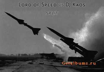 Lord of Speed vs DJ Kaos - Split (2012)